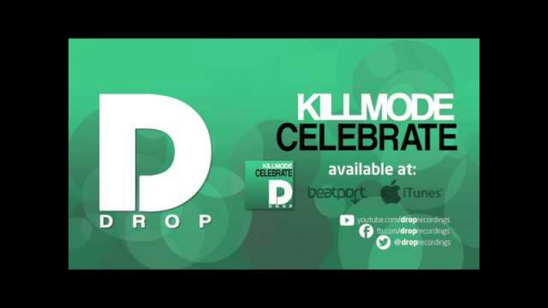 Killmode - Celebrate (Radio Edit)