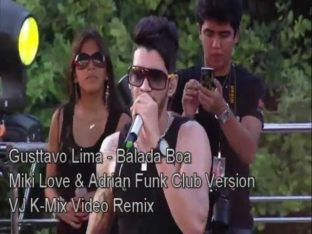 Gusttavo Lima - Balada Boa (Miki Love Adrian Funk Club Version)(VJ K-Mix Video Mix)
