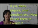 Il y a dans depuis pour pendant ? How to use them in French ?