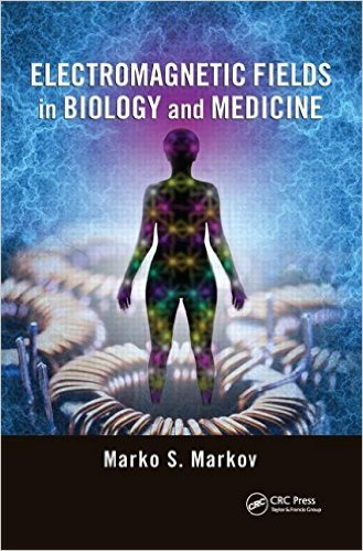 Electromagnetic Fields in Biology and Medicine [2015]