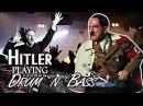 HITLER playing DRUM`N`BASS / Гитлер играет драм-н-бэйс