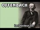 Le Docteur Ox Offenbach