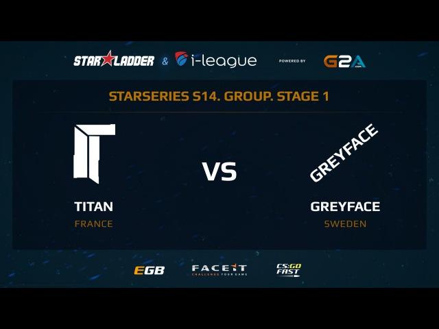 Titan vs GreyFace - Map 1 - Dust 2 (SL i-League StarSeries XIV)