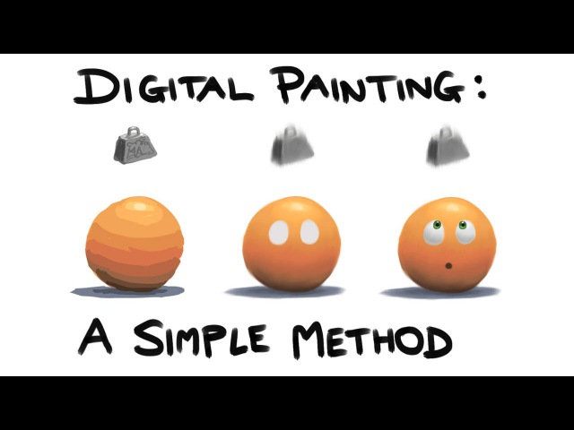 Digital Painting A Simple Method for Beginners and Maybe Experts Too