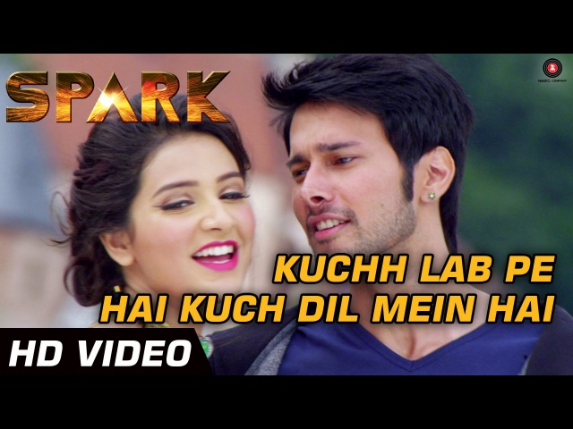 Kuchh Lab Pe Hai Kuch Dil Mein Hai - Spark - Full Video - Sonu Nigam Shreya Ghoshal