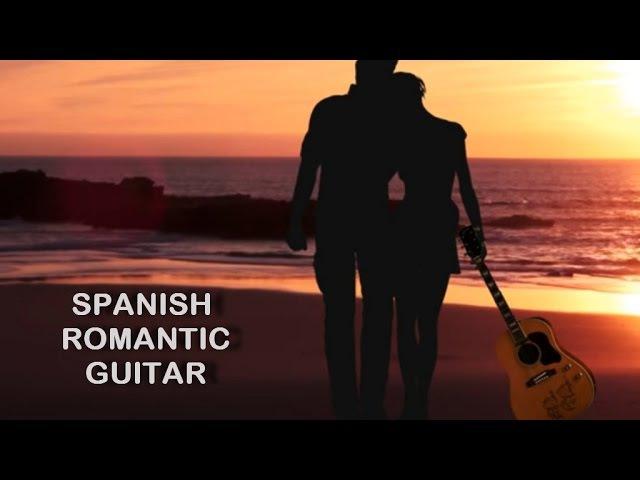 ROMANTIC SPANISH GUITAR - The World of Latin Spanish Guitar mix 2017 SpaMassageMusicWorld