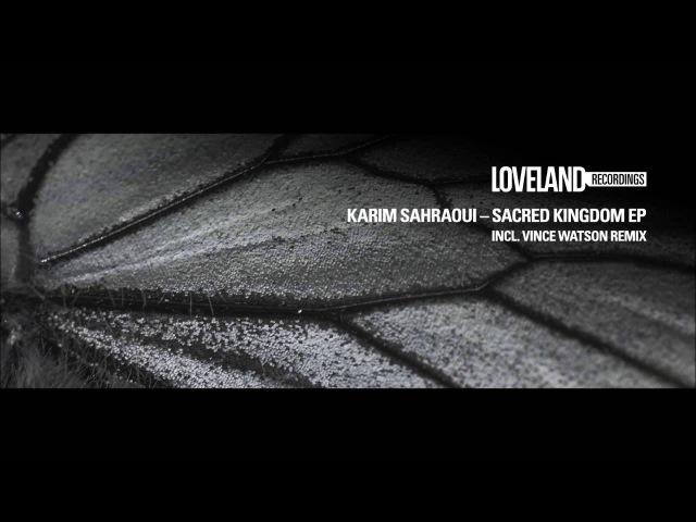 Karim Sahraoui - The Earth From Above [LLR103 Loveland Recordings]