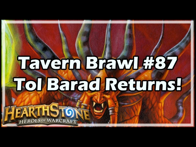 Hearthstone Tavern Brawl 87 Tol Barad Returns
