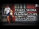 Paweł Skóra Training clips July 2016