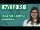 Język polski Zdążyć przed Panem Bogiem bohaterowie