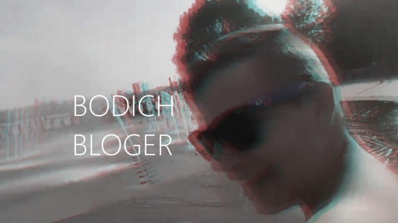 Intro *BODICH BLOGER*