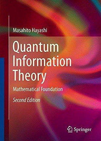 Quantum Information Theory Mathematical Foundation- Second Edition