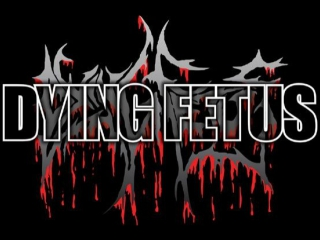 Dying fetus your treachery will die with you
