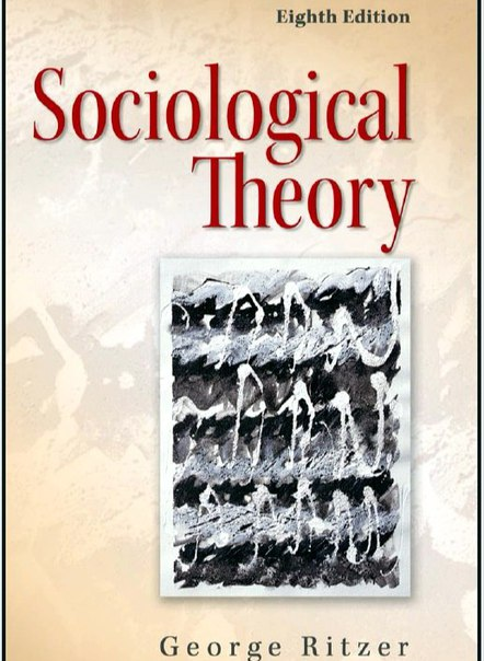 George Ritzer Sociological Theory Eighth (8th) Edition