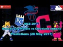 MLB The Show 17 Kansas City Royals vs Cleveland Indians Predictions MLB2017 (28 May 2017)