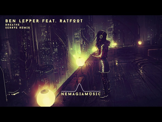Ben Lepper feat Ratfoot Breathe Serrve Remix Free Download