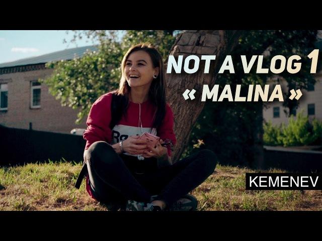 Not a VLOG 1 MALINA KEMENEV