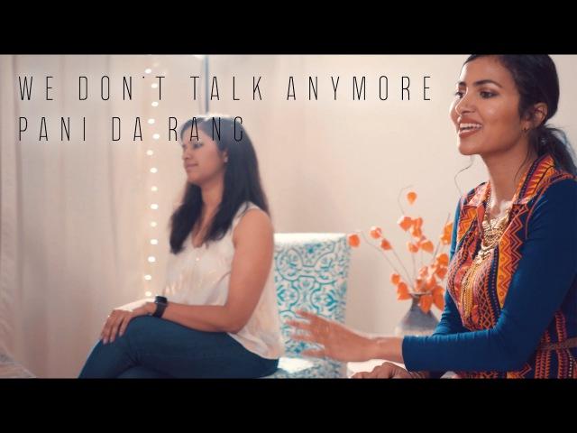 Charlie Puth - We Dont Talk Anymore   Pani Da Rang (Vidya Vox Mashup Cover) (ft. Saili Oak)