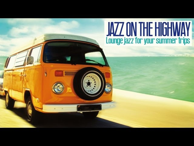 Jazz on the Highway Lounge Acid Jazz for Your Trips