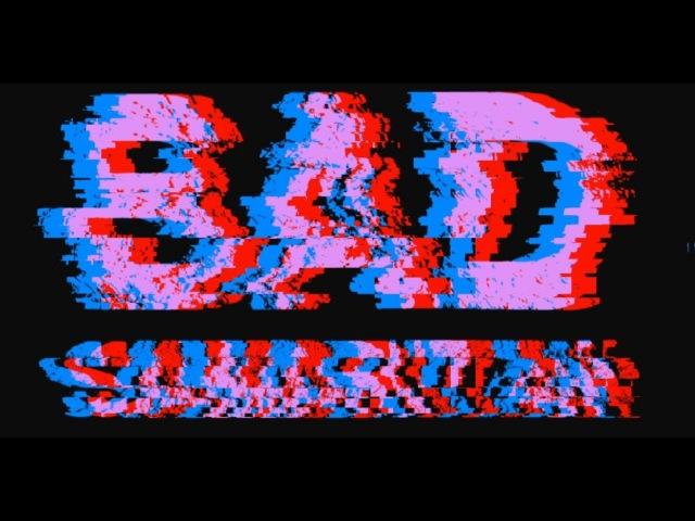 Whos The Baddy 1.1 (Bad Samaritan Edit)