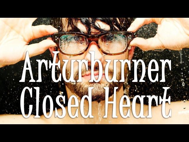 Chillout ► Arturburner Closed Heart 2017