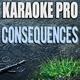 Karaoke Pro - Consequences (Originally Performed by Camila Cabello)