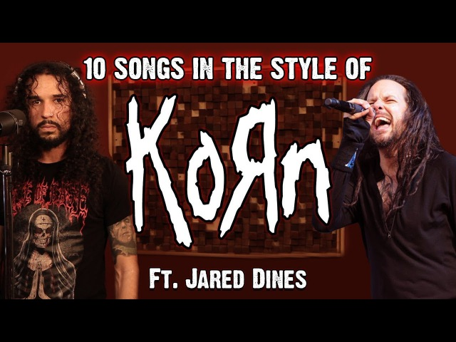 10 Songs in the Style of KoRn (ft. Jared Dines)