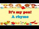 Стишок про школьные принадлежности. It's my pen A rhyme