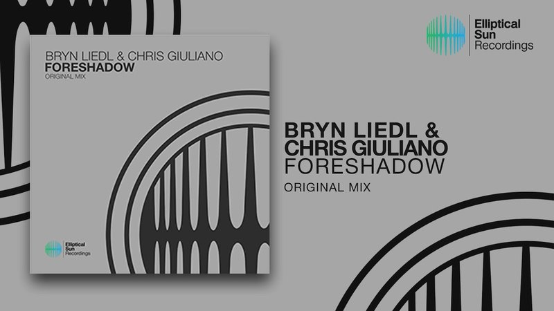 Bryn Liedl Chris Giuliano Foreshadow Original Mix *OUT NOW*