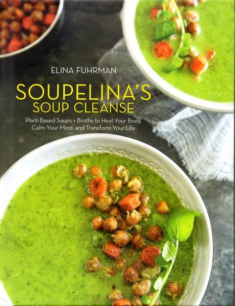 Soupelina's Soup Cleanse by Elina Fuhrman