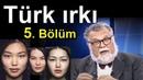 Celal Şengör Türk diye bir ırk Belgesel ve Bilimsel 5 Bölüm