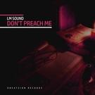 Обложка Don't Preach Me - LM Sound