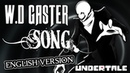 UNDERTALE W D GASTER ORIGINAL SONG by BranimeStudios English Version