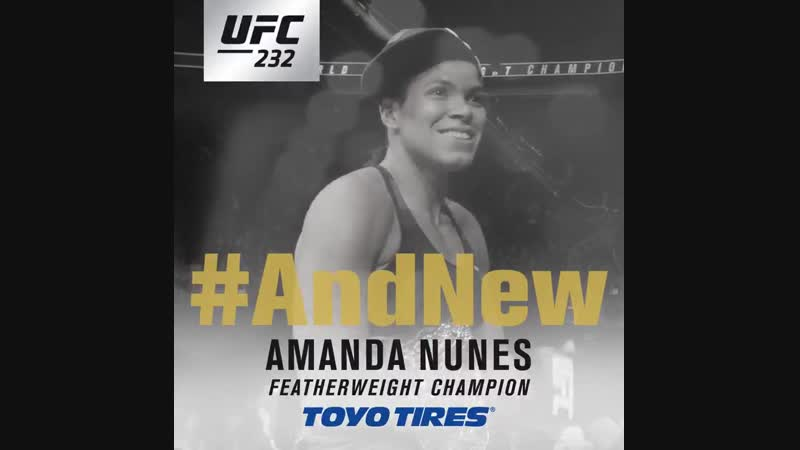 AndNew featherweight champion AndNew GOAT - - @Amanda_Leoa is the Champ Champ UFC232 B2YB @ToyoTires