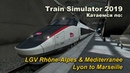 Train Simulator 2019 LGV Rhône Alpes Méditerranée Lyon to Marseille