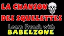 La chanson des squelettes Babelzone French songs for kids