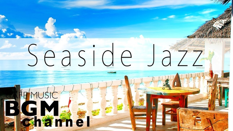 Seaside Cafe Jazz Music - Chill Out Jazz Hiphop Slow Jazz Music