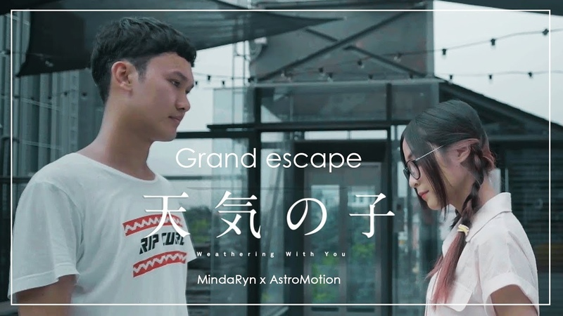 Weathering with you - Grand escape『天気の子』| cover by MindaRyn x AstroMotion