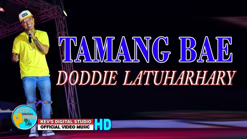TAMANG BAE - DODDIE LATUHARHARY - KEVS DIGITAL STUDIO ( OFFICIAL VIDEO MUSIC )