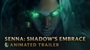 Senna: Shadow's Embrace | Champion Animated Trailer - League of Legends