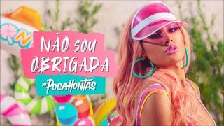 MC POCAHONTAS - NÃO SOU OBRIGADA ((  NINGUÉM MANDA NESSA RABA   ))