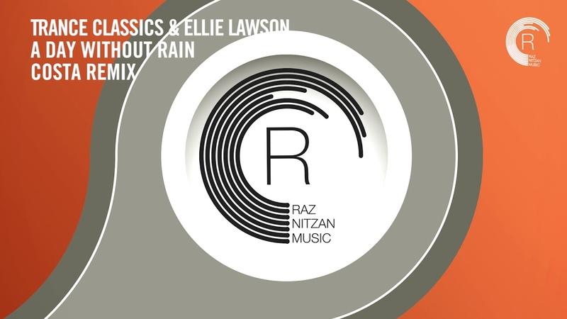 VOCAL TRANCE: Trance Classics Ellie Lawson - A Day Without Rain (Costa Remix) RNM LYRICS