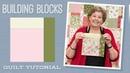 Make a Building Blocks Quilt with Jenny Doan of Missouri Star Video Tutorial