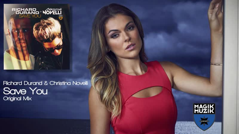 Richard Durand Christina Novelli - Save You (Original Mix) [Magik Muzik]
