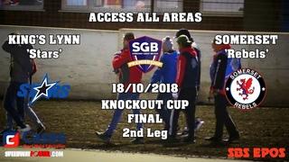 'Access All Areas' : King's Lynn 'Stars' vs Somerset 'Rebels' : KO Cup Final 2nd Leg : 18/10/2018