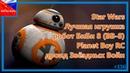 БиБи 8 Planet Boy RC дроид из Звёздных Войн | Обзор БиБи 8 - лучшей игрушки робота ВВ-8 из Star Wars