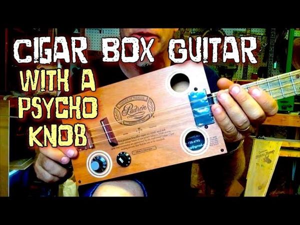 Cigar Box Guitar with a Psycho Knob