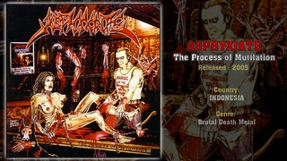 Asphyxiate - The Process of Mutilation (2003)