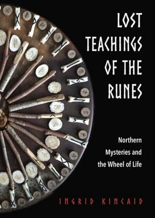 Lost Teachings of the Runes - Ingrid Kincaid