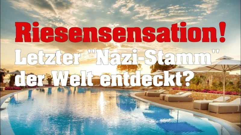 """RIESENSENSATION! Letzter """"NAZI-STAMM"""" auf der ganzen Welt entdeckt?"""
